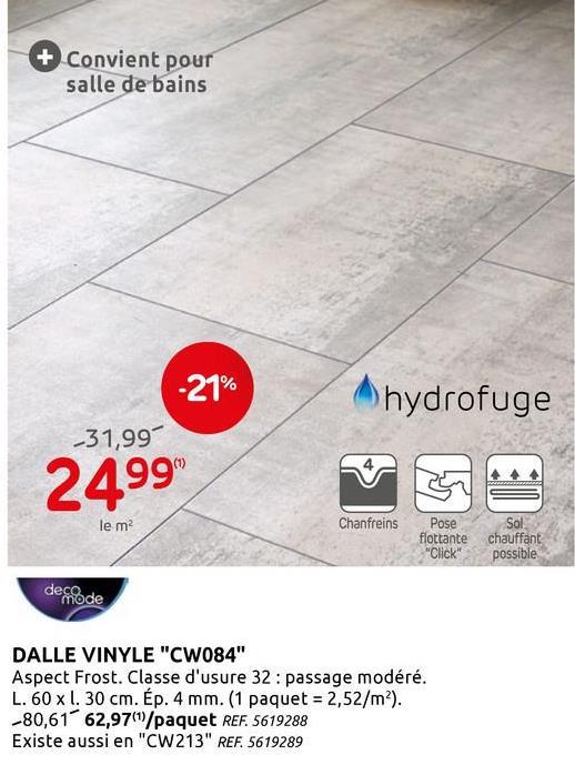 Sol vinyle Decomode CW084 frost 4mm Ce sol vinyle de Decomode CW084 est un revêtement de sol sobre et élégant. Très pratique, il est simple à assembler grâce à son système à cliquer. De plus, il est compatible avec les sols chauffants.