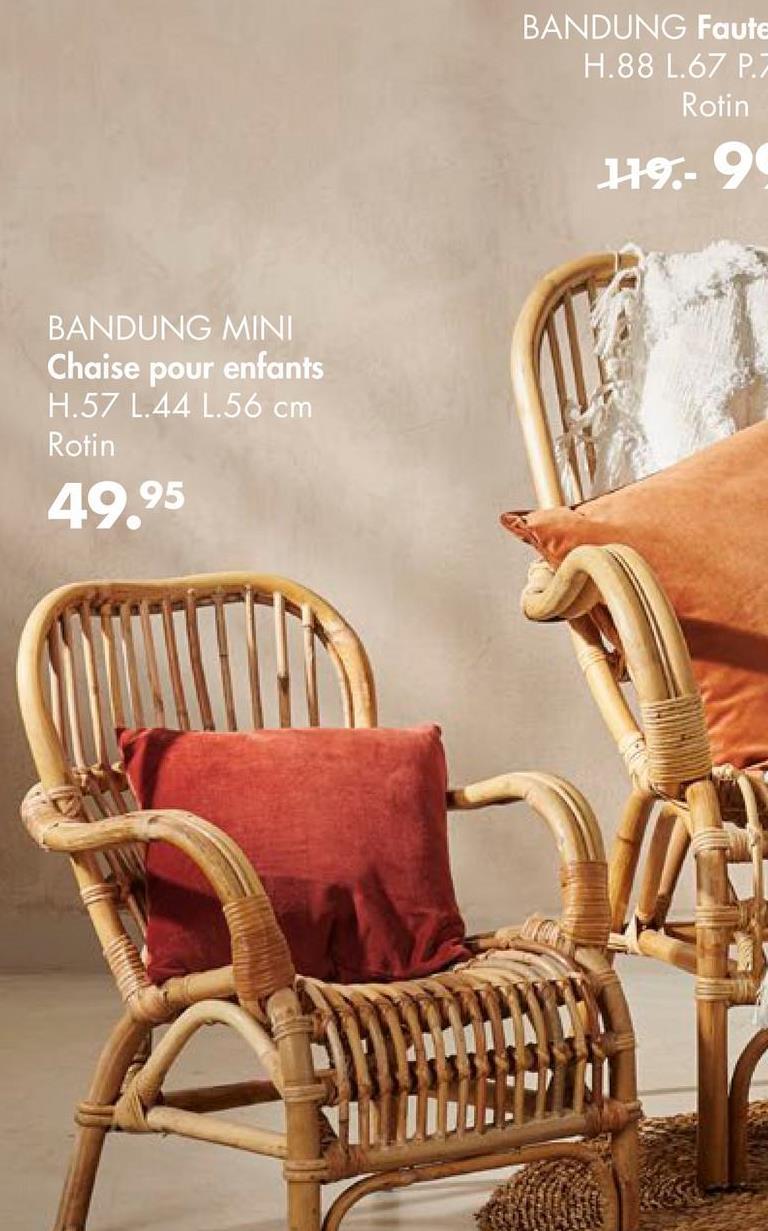 BANDUNG Faute H.88 1.67 P.) Rotin H9-90 BANDUNG MINI Chaise pour enfants H.57 1.44 1.56 cm Rotin 49.95