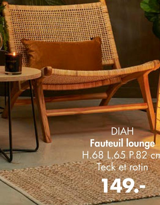 DIAH Fauteuil lounge H.68 1.65 P.82 cm Teck et rotin 149.-