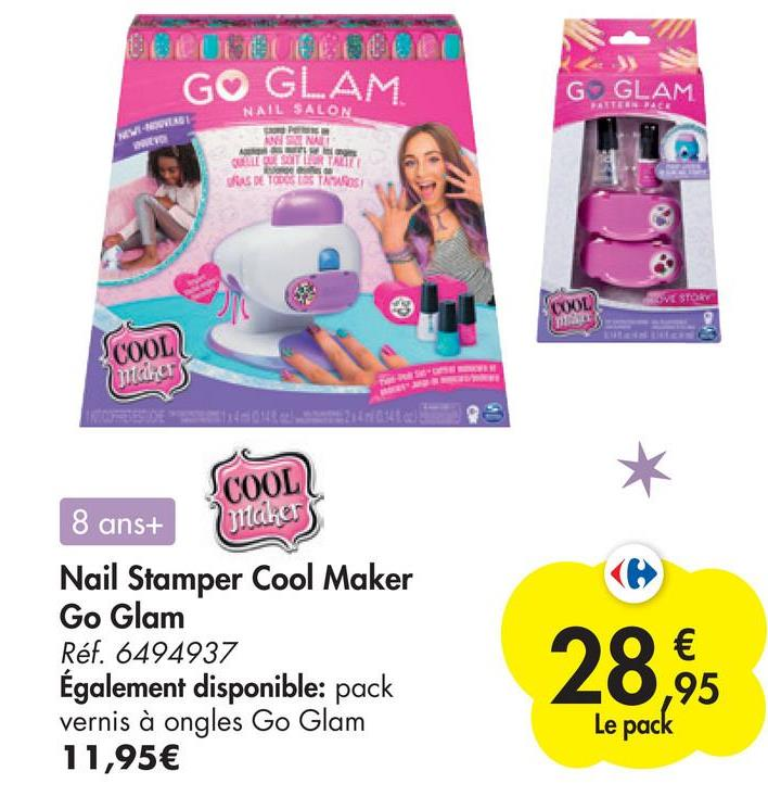 DERUDBE || GO GLAM G2 GLAM PANTENNAR NAIL SALON NEWIREOVEO EVO OUT SAS DE TODOS SVE STORY COOL GU COOL Ditano COOL 8 ans+ Bakers Nail Stamper Cool Maker Go Glam Réf. 6494937 Également disponible: pack vernis à ongles Go Glam 11,95€ 28,95 € ,95 Le pack