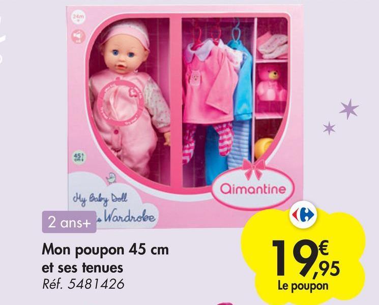 Aimantine My Baby boll 2 ans+ -Wardrobe Mon poupon 45 cm et ses tenues Réf. 5481426 € ,95 Le poupon