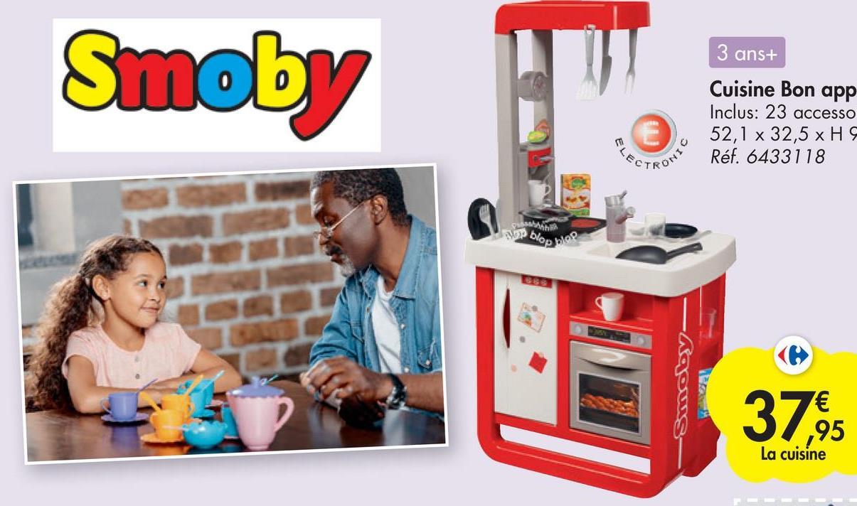 Smoby 3 ans+ Cuisine Bon app Inclus: 23 accesso 52,1 x 32,5 x H Réf. 6433118 Suasalah Smoby 37% ,95 La cuisine