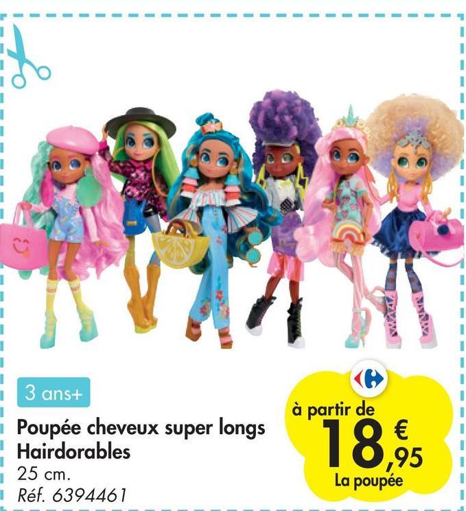 . 1 1 1 1 1 1 1 3 ans+ Poupée cheveux super longs Hairdorables à partir de 18,95 25 cm. La poupée Réf. 6394461