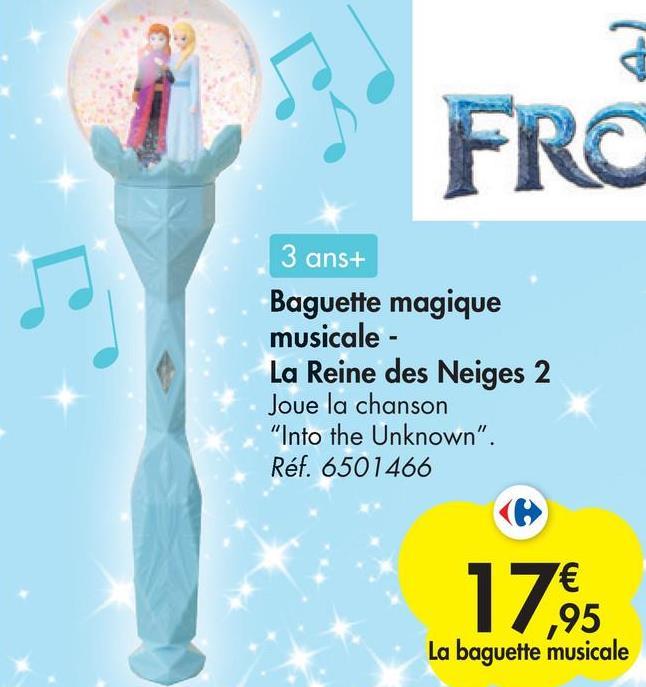 """FRC 3 ans+ Baguette magique musicale - La Reine des Neiges 2 Joue la chanson """"Into the Unknown"""". Réf. 6501466 € ,95 La baguette musicale 1785"""