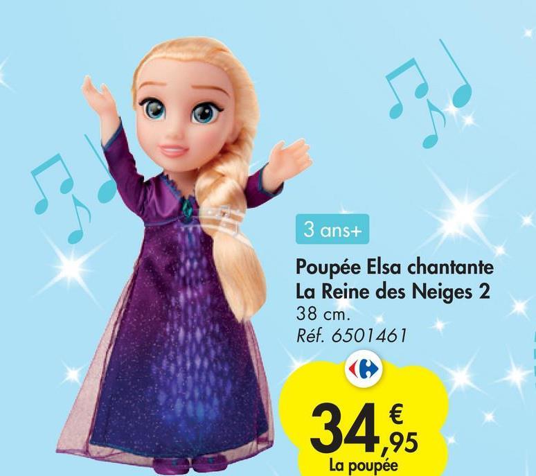 3 ans+ Poupée Elsa chantante La Reine des Neiges 2 38 cm. Réf. 6501461 € 1,95 La poupée