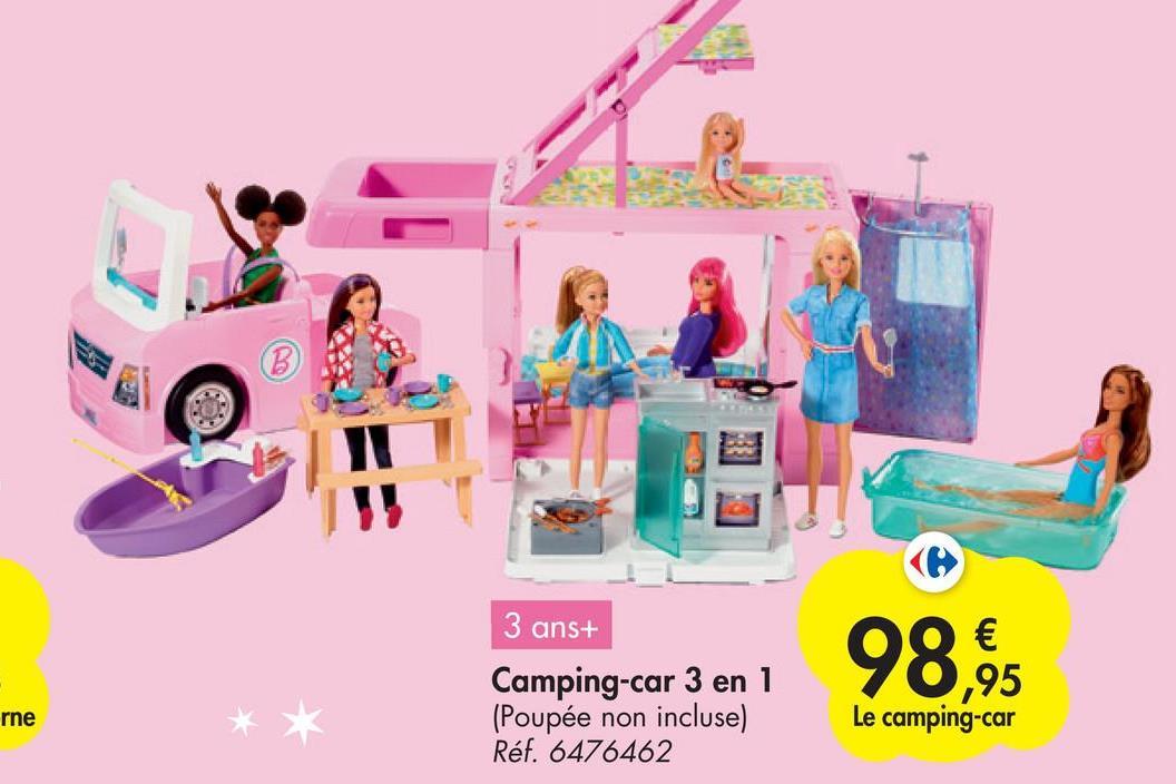 3 ans+ 98,95 rne Camping-car 3 en 1 (Poupée incluse) Réf. 6476462 non Le camping-car