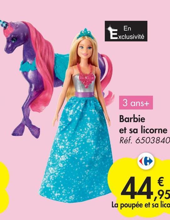 En Exclusivité 3 ans+ Barbie et sa licorne Réf. 6503840 446 La poupée et sa lica
