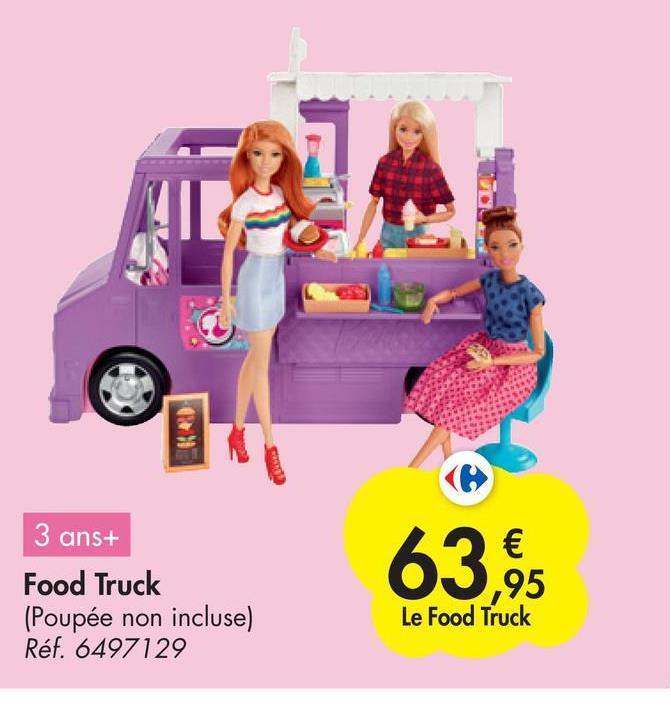 3 ans+ 639 Food Truck (Poupée non incluse) Réf. 6497129 € ,95 Le Food Truck