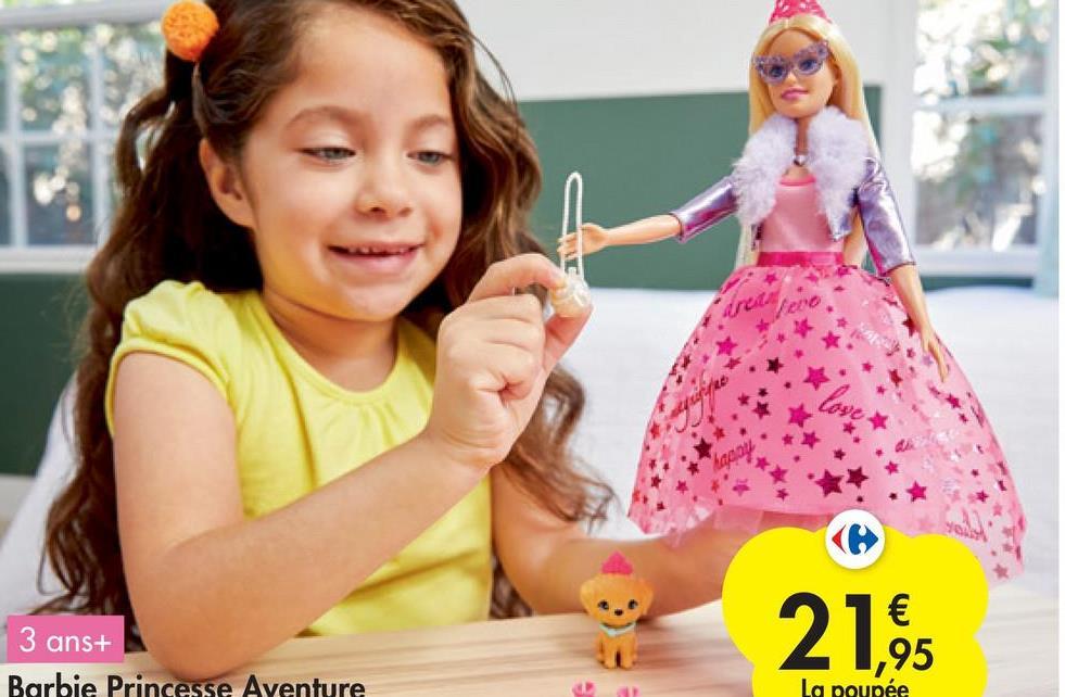 3 ans+ 21,95 Barbie Princesse Aventure La poupée