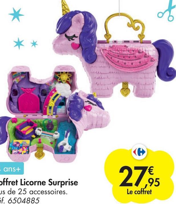* - ans+ Offret Licorne Surprise us de 25 accessoires. ef. 6504885 2765 7€ ,95 Le coffret