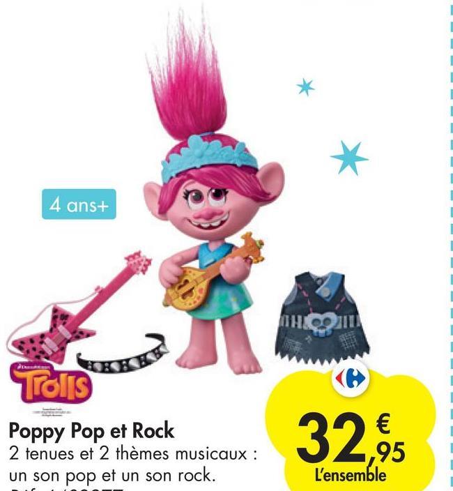 4 ans+ THION TOITS Poppy Pop et Rock 2 tenues et 2 thèmes musicaux : un son pop et un son rock. € 1,95 L'ensemble