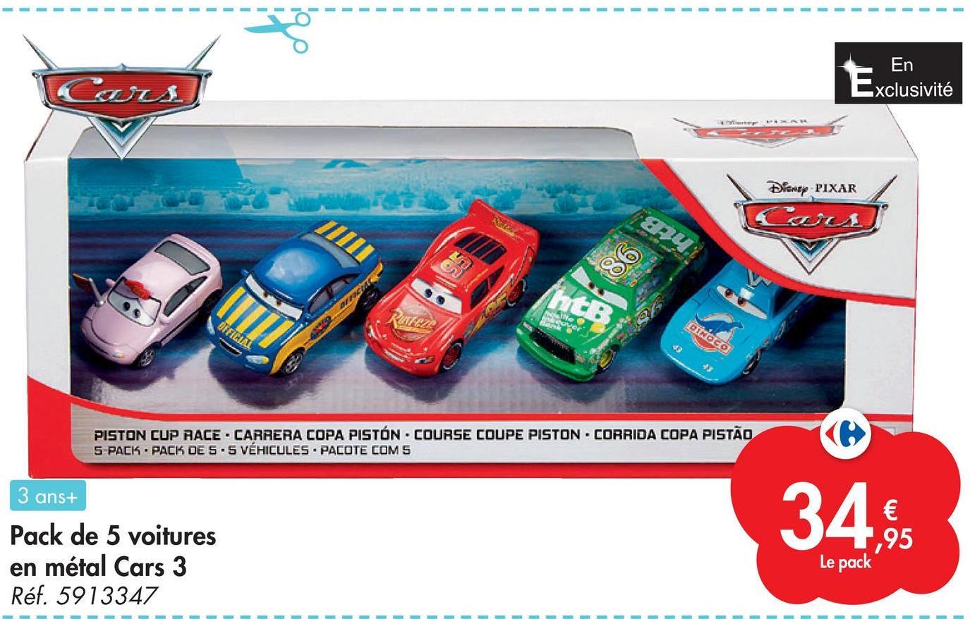 En Can Exclusivité Dianey PIXAR EM RY htB Ratez Moshe over BG OFFICIAL DINOCO PISTON CUP RACE - CARRERA COPA PISTÓN - COURSE COUPE PISTON - CORRIDA COPA PISTÃO 5 PACK - PACK DE SES VÉHICULES - PACOTE COM S 3 ans+ 34 Pack de 5 voitures en métal Cars 3 Réf. 5913347 € 1,95 Le pack