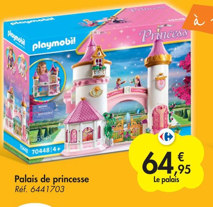 à Princess playmobil 1.81 2710 265 PC KI 70448/4+ 64,00 € ,95 Le palais Palais de princesse Réf. 6441703