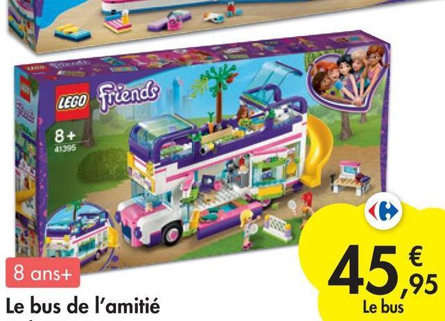 KAREN LEGO friends 8+ 41395 8 ans+ Le bus de l'amitié 45,95 € ,95 Le bus