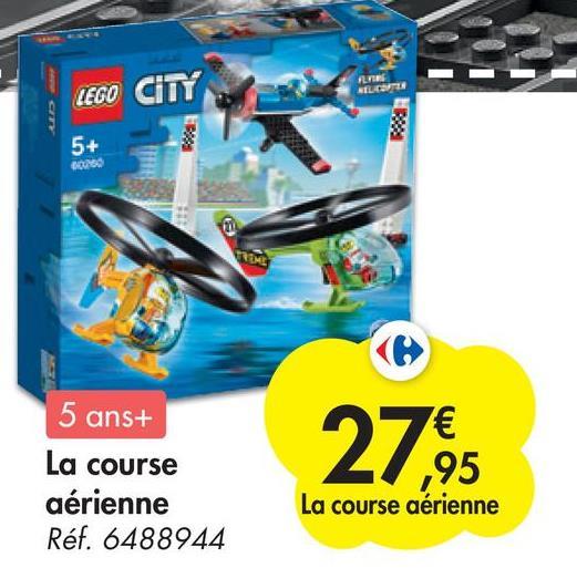 LEGO CITY ALTER Cz 5+ ROME 5 ans+ La course aérienne Réf. 6488944 7€ ,95 La course aérienne 27,5