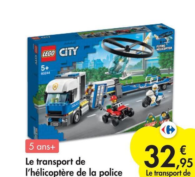 ALUCENTER LEGO CITY 5+ 5 ans+ Le transport de l'hélicoptère de la police € ,95 Le transport de