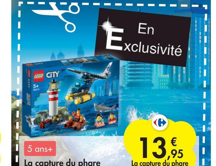En Exclusivité LEGO CITY 5. 5 ans+ € 95 La capture du phare 13,95 La capture du phare
