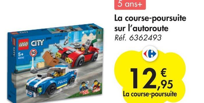 5 ans+ La course-poursuite sur l'autoroute Réf. 6362493 LEGO CITY 5+ (50 € ,95 La course-poursuite