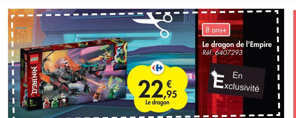 8 ans+ Le dragon de l'Empire Réf. 6407293 I I LEGO NINHGA DONNIN E En Exclusivité L I € ,95 Le dragon