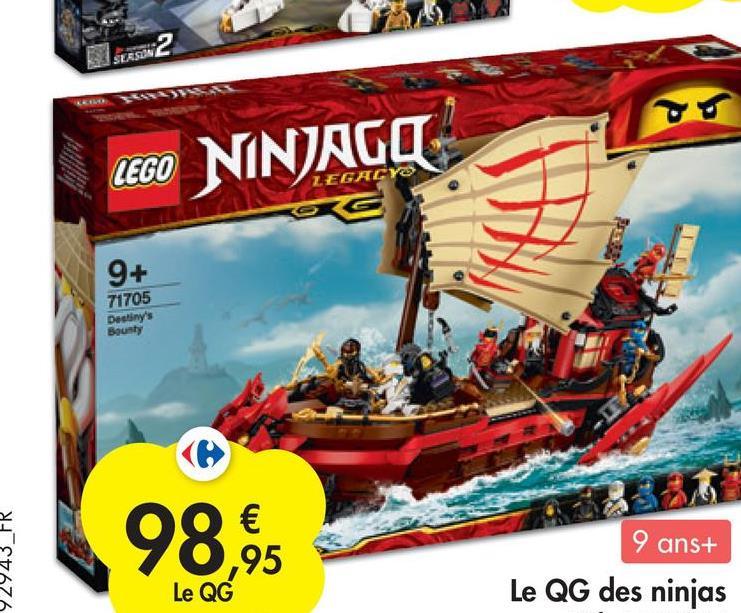 LEGO NINJAGO 9+ 71705 Destiny's Bounty € 9 ans+ 98, 42943_FR ,95 Le QG Le QG des ninjas