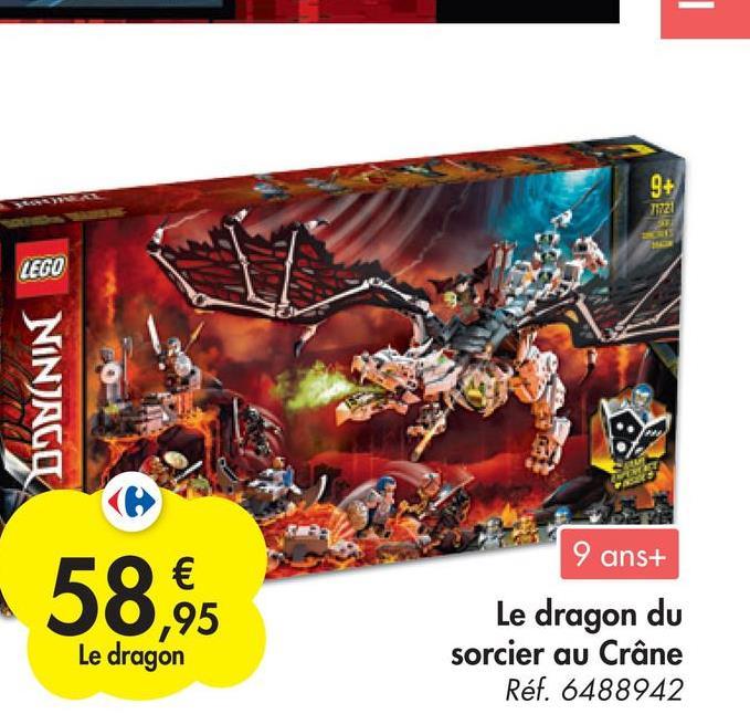 - 9+ 71721 LEGO DONNIN 9 ans+ € ,95 Le dragon Le dragon du sorcier au Crâne Réf. 6488942
