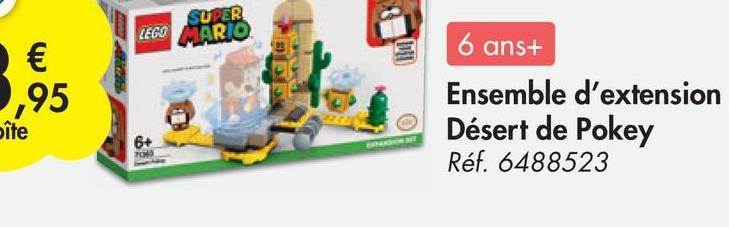 SUPER LEGO MARIO € 14 6 ans+ .95 oîte Ensemble d'extension Désert de Pokey Réf. 6488523