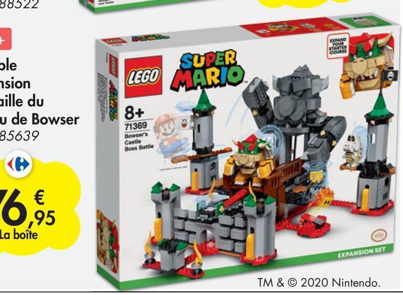 88522 + EMND JOUR EFATID Cou Sle SUPER LEGO MARIO nsion aille du u de Bowser 85639 8+ 71369 Bowser's Castle Boss Battle € ,95 La boîte EXPANSION SET TM & © 2020 Nintendo.