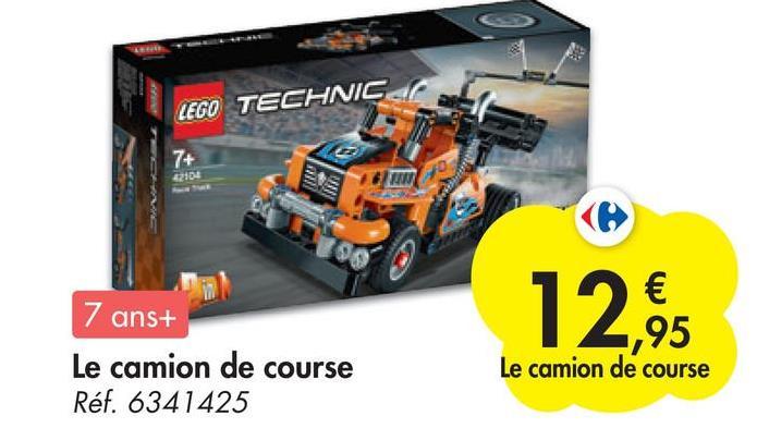 LEGO TECHNIC 7+ 100 7 7 ans+ Le camion de course Réf. 6341425 € 95 Le camion de course