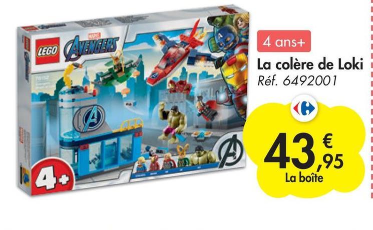 LEGO 4 ans+ La colère de Loki Réf. 6492001 Ø € ,95 La boîte NA