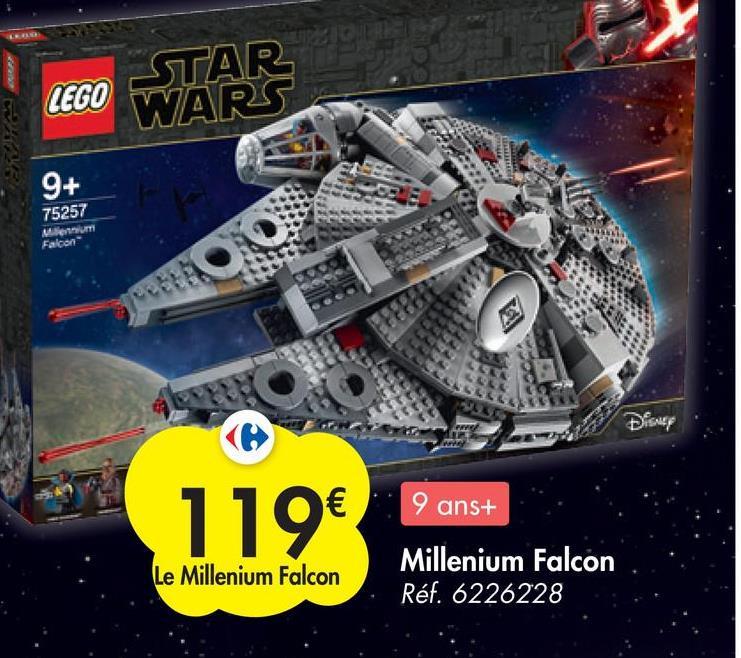 STAR LEGO WARS 9+ 75257 Millennium Falcon o . Disney 9 ans+ 119€ Le Millenium Falcon Millenium Falcon Réf. 6226228