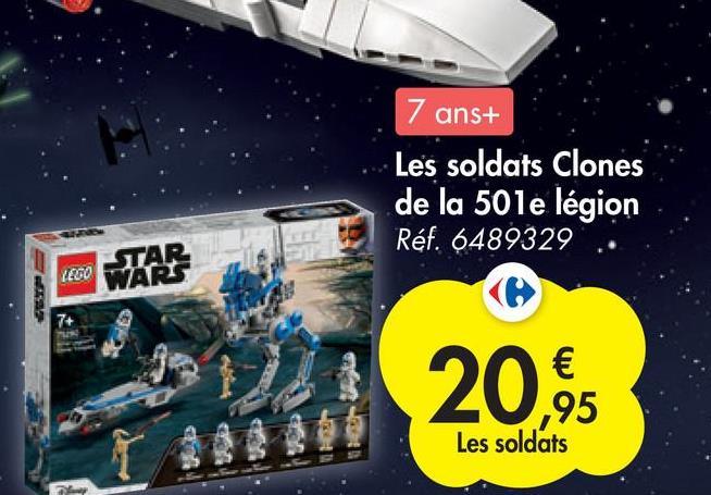 7 ans+ Les soldats Clones de la 50le légion Réf. 6489329 TAR LEGO WARS 20,95 € ,95 Les soldats