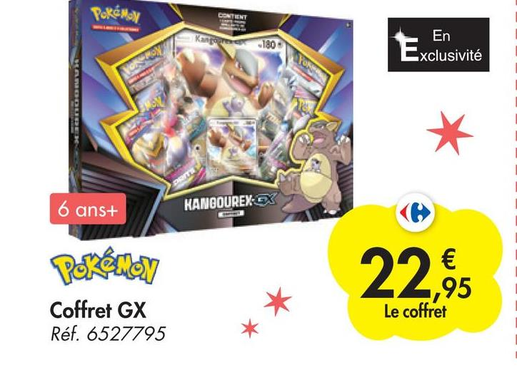 Pokémo) USTENT Kann 180 En Exclusivité vo CERERE DOT 6 ans+ KANGOUREX-OX Pokemon 22,95 Coffret GX Réf. 6527795 .,95 Le coffret