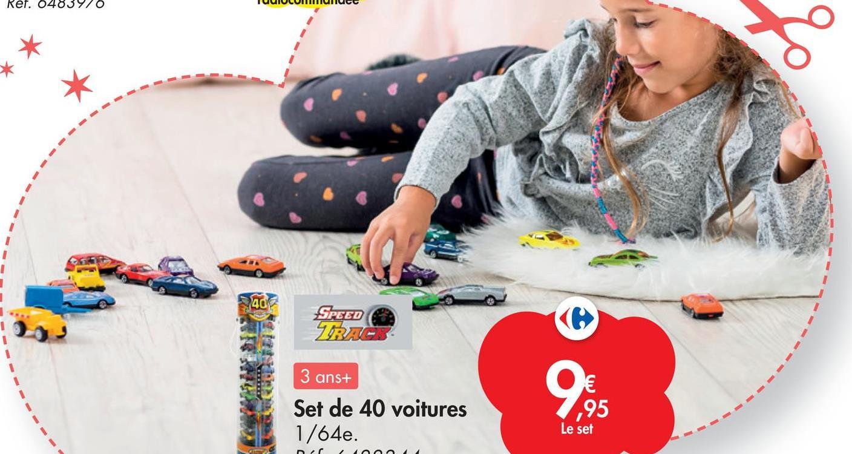 Ref. 0483970 40 SPEED TRAC 3 ans+ Set de 40 voitures 1/64e. € ,95 Le set 000