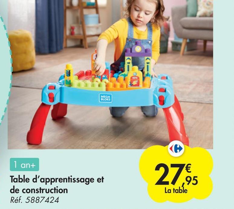 MEGA BLORS 1 an+ 2765 Table d'apprentissage et de construction Réf. 5887424 1€ ,95 La table