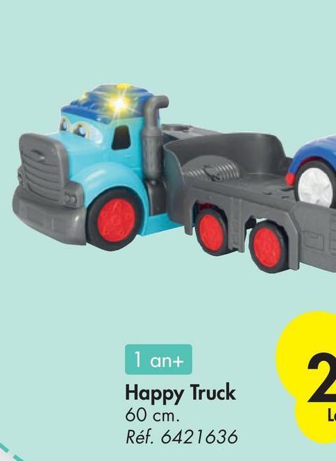 1 ant 2 Happy Truck 60 cm. LC Réf. 6421636