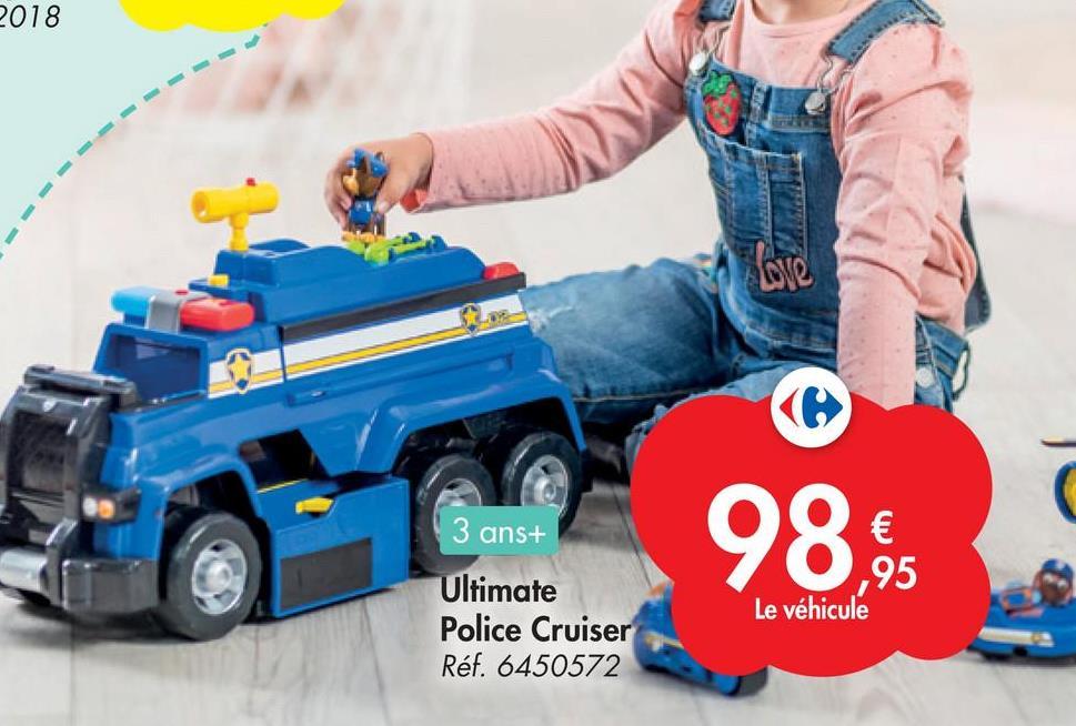 2018 ove 3 ans+ 98. € Ultimate Police Cruiser Réf. 6450572 ,95 Le véhicule