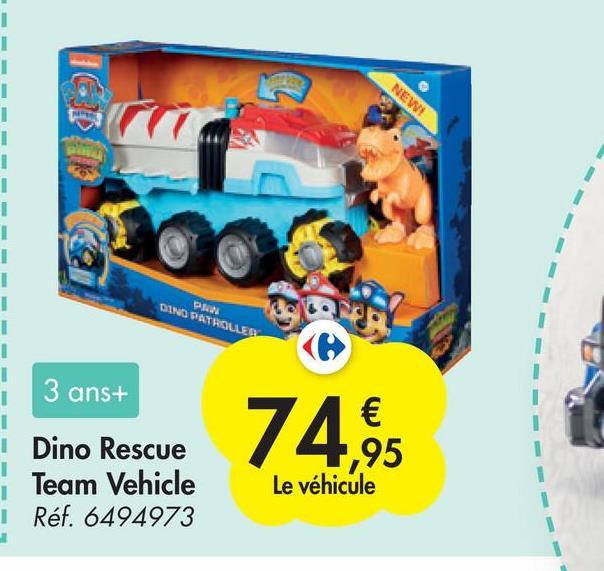 1 1 1 1 NEWI 1 1 1 PRO DINO PARRILLER 1 1 3 ans+ € 1,95 Le véhicule I Dino Rescue Team Vehicle | Réf. 6494973 1