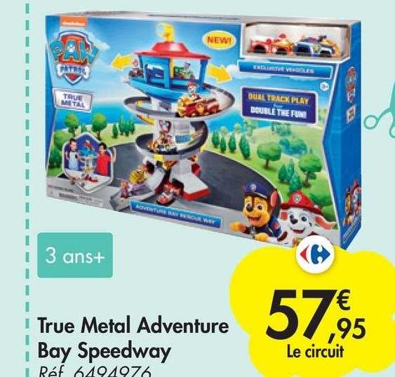 NEW! Categ TRUE METAL QUAL TRACK PLAY DOUBLE THE FUN 3 ans+ I True Metal Adventure Bay Speedway Ref 6494976 Adventure 57 ,95 Le circuit