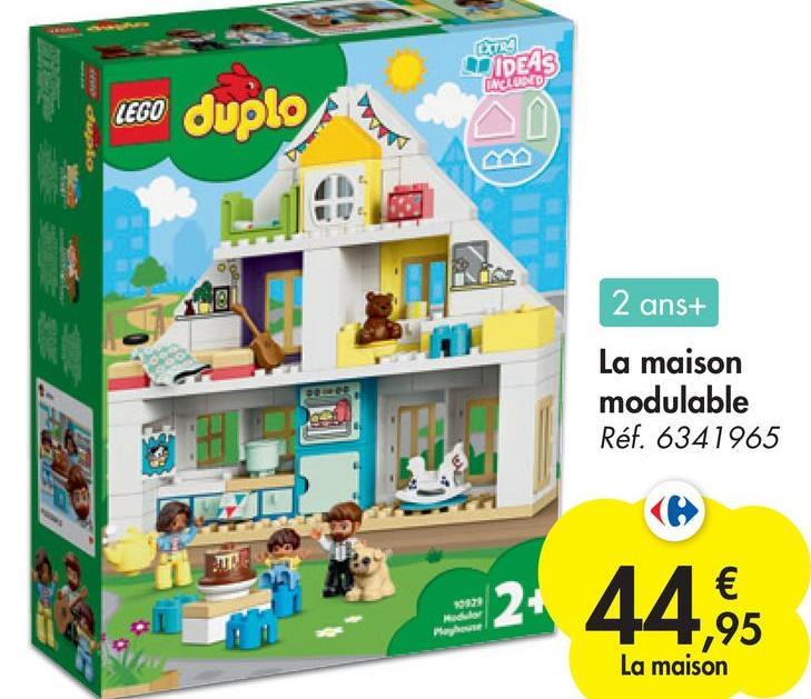 IDEAS INCLOSED w duplo LEGO duplo 2 ans+ La maison modulable Réf. 6341965 19023 24 44,95 € 1,95 La maison