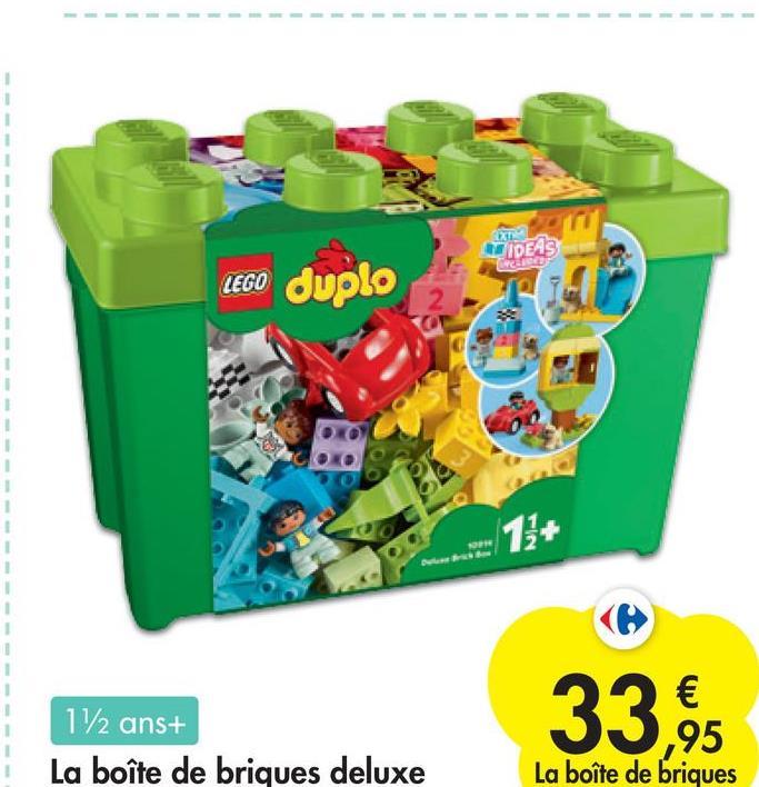 1 1 1 1 1 LEGO Duplo IDEAS re 1 IN 1 1 1 1 1 1 1 33.95 1 112 ans+ La boîte de briques deluxe La boîte de briques