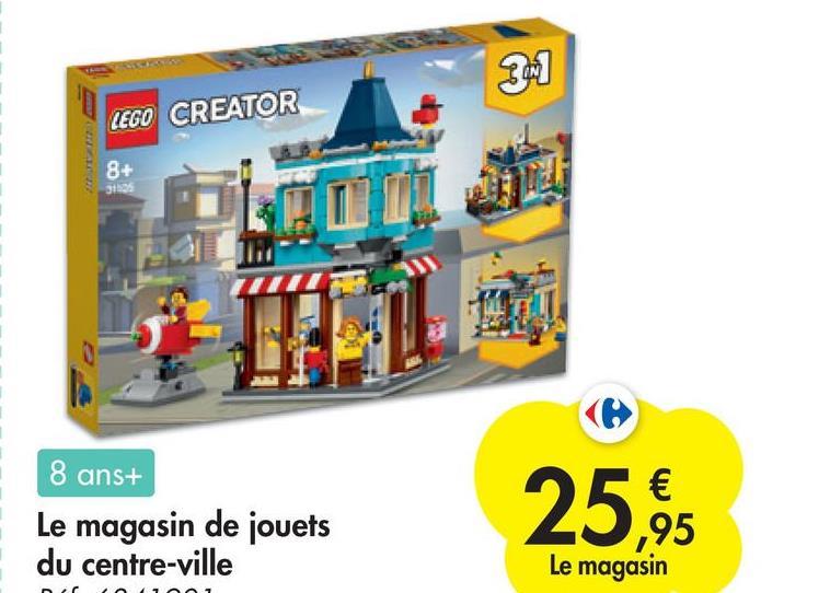 341 LEGO CREATOR 8+ 3105 8 ans+ Le magasin de jouets du centre-ville 25,95 Le magasin