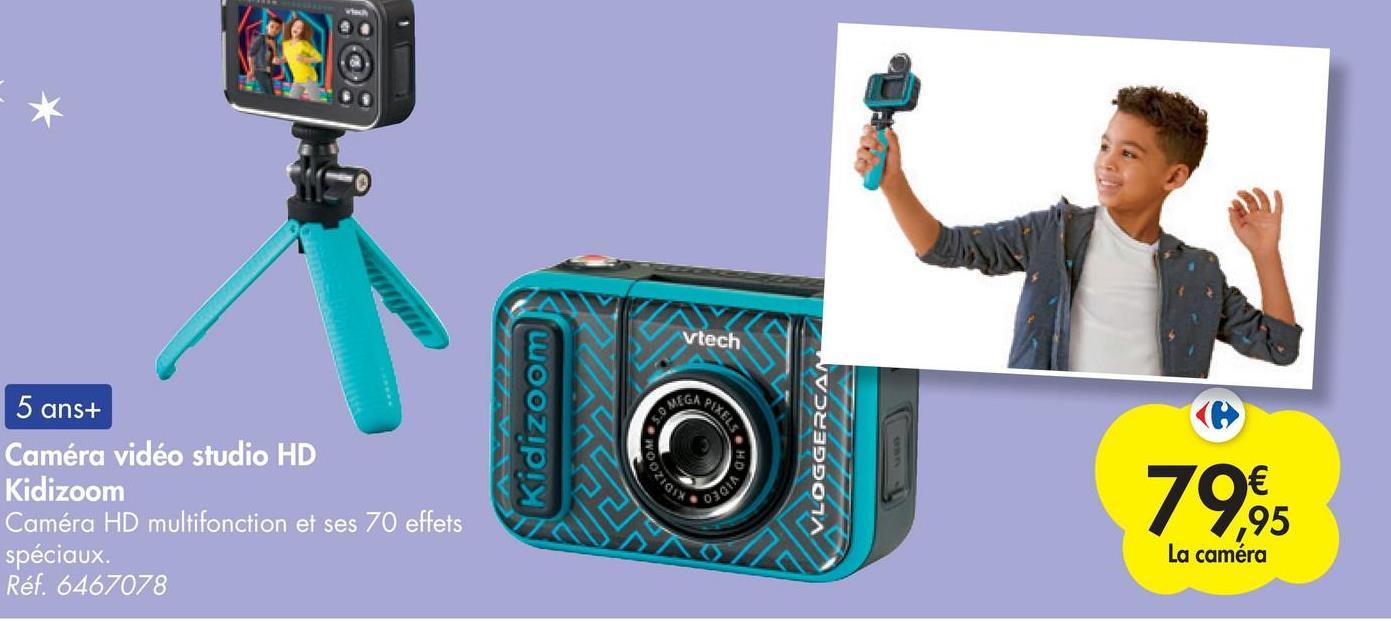 Vtech MEGA PIXELS 5 ans+ Caméra vidéo studio HD Kidizoom Caméra HD multifonction et ses 70 effets spéciaux. Réf. 6467078 Kidizoom VLOGGERCA *0100 79,95 La caméra