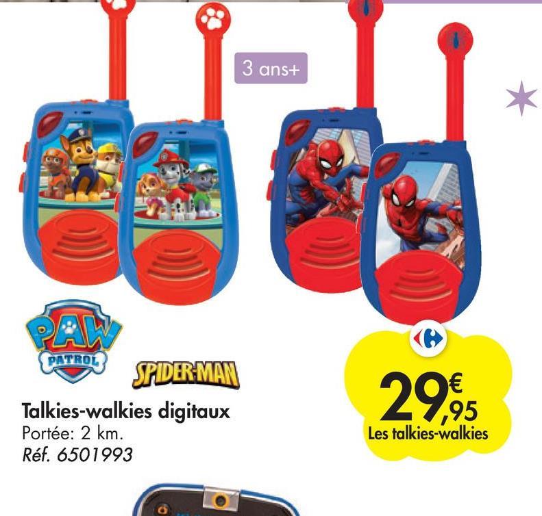 3 ans+ PATROL SPIDER-MAN Talkies-walkies digitaux Portée: 2 km. Réf. 6501993 € 95 Les talkies-walkies