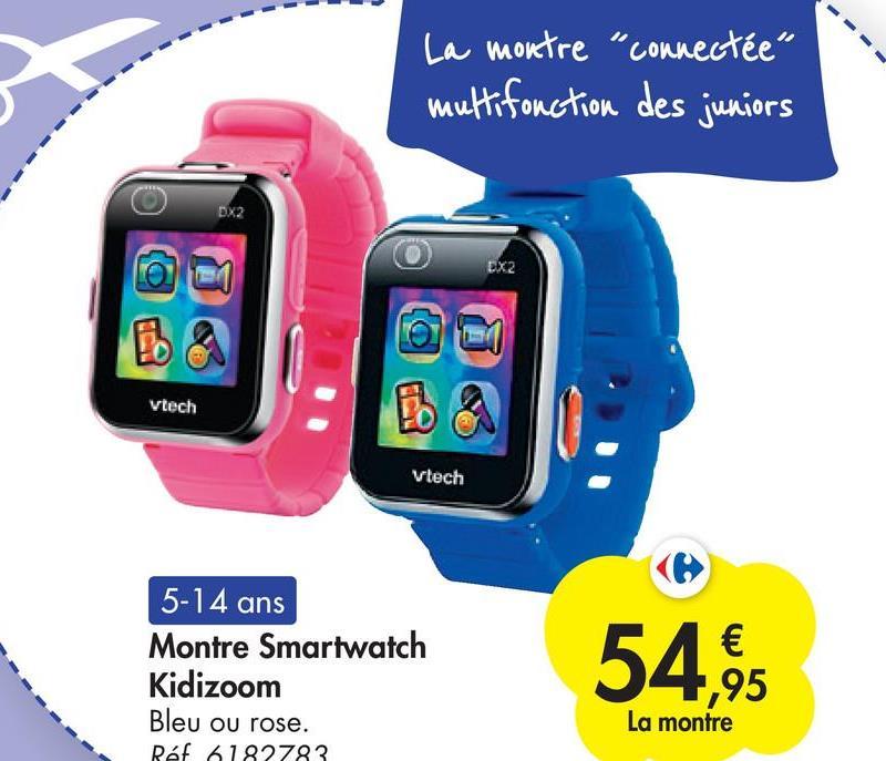 """La montre """"connectée"""" multifonction des juniors DX2 X2 Vtech Vtech 5-14 ans Montre Smartwatch Kidizoom Bleu ou rose. Ref 6182783 54,95 La montre"""