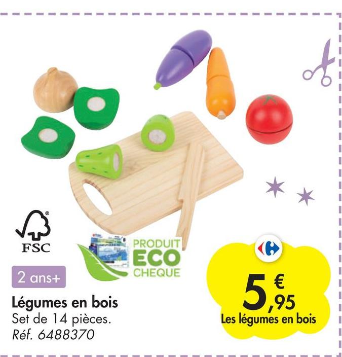 f 1 1 1 1 1 PRODUIT FSC ECO CHEQUE 2 ans+ Légumes en bois Set de 14 pièces. Réf. 6488370 5,95 Les légumes en bois