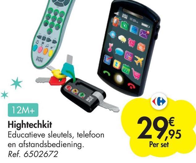 we UP 22 oee 12M+ Hightechkit Educatieve sleutels, telefoon en afstandsbediening. Ref. 6502672 29,95 Per set
