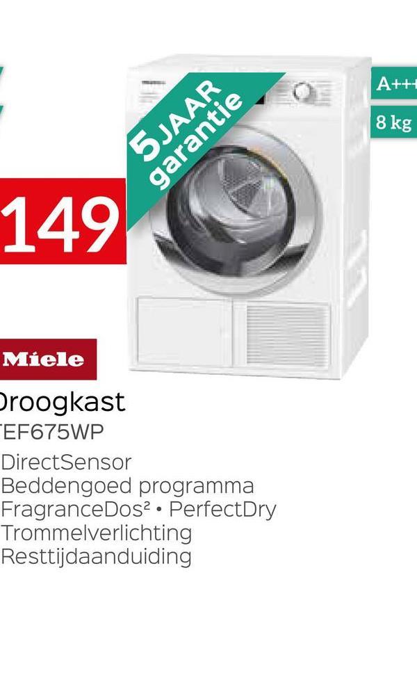 A+++ 8 kg garantie 5 JAAR 149 Miele Droogkast EF675WP DirectSensor Beddengoed programma FragranceDos? • PerfectDry Trommelverlichting Resttijdaanduiding