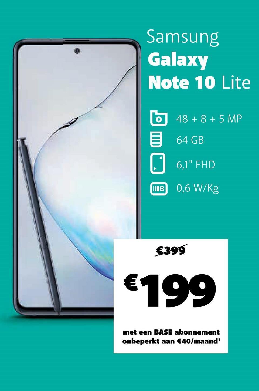 """Samsung Galaxy Note 10 Lite 48 + 8 + 5 MP 64 GB 6,1"""" FHD ПІВ 0,6 W/kg €399 €199 met een BASE abonnement onbeperkt aan €40/maand'"""