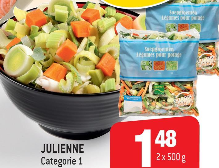 Soepgroenten Légumes pour potage Soepgroenten Légumes pour potage DURCH gourmet 48 JULIENNE Categorie 1 2 x 500 g