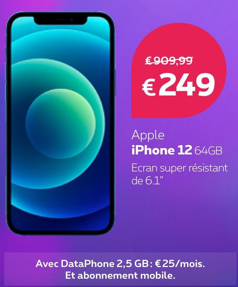 """€ 909,99 €249 Apple iPhone 12 64GB Ecran super résistant de 6.1"""" Avec DataPhone 2,5 GB: €25/mois. Et abonnement mobile."""